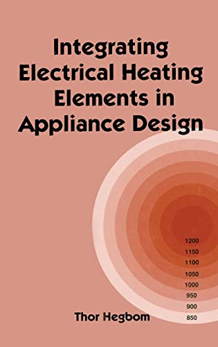 Integrating Electrical Heating Elements in Product Design (Hardcover): Thor Hegbom