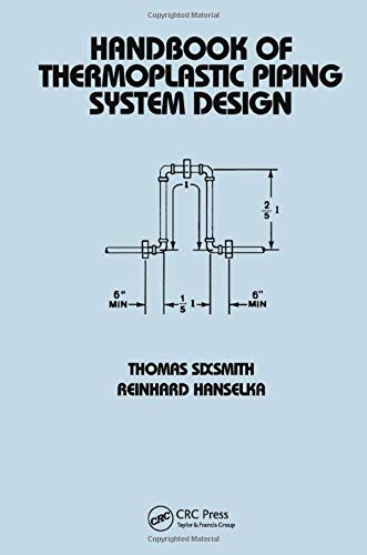 9780824798468: Handbook of Thermoplastic Piping System Design (Mechanical Engineering)