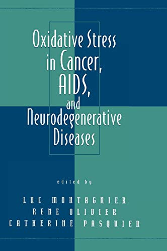Oxidative Stress in Cancer, AIDS, and Neurodegenerative Diseases (Oxidative Stress and Disease): ...