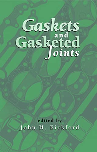 Gaskets and Gasketed Joints (Mechanical Engineering): John Bickford