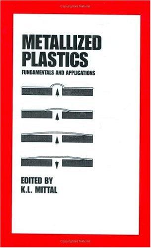 9780824799250: Metallized Plastic: Fundamentals and Applications (Plastics Engineering)