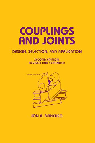 Couplings and Joints: Design, Selection & Application: Mancuso, Jon R.