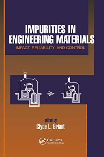 Impurities in Engineering Materials: ImPatt, Reliability, and Control, by Briant: Briant, C. L.