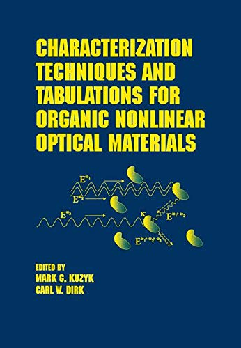 Characterization Techniques and Tabulations for Organic Nonlinear Optical Materials (Hardback): ...