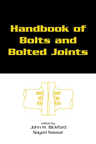 Handbook of Bolts and Bolted Joints: John Bickford