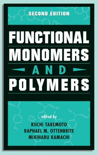9780824799915: Functional Monomers and Polymers, Second Edition