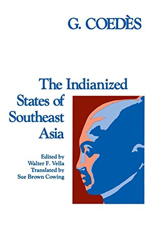 The Indianized States of Southeast Asia (East-West