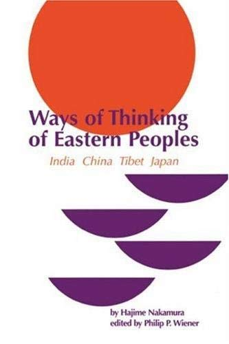 9780824800789: Ways of Thinking of Eastern Peoples: India, China, Tibet, Japan (National Foreign Language Center Technical Reports)