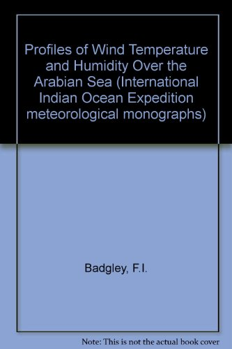 Profiles of Wind, Temperature, and Humidity Overthe: Badgley, F. I.;