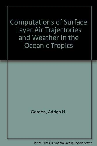 Computations of Surface Layer Air Trajectories and: Gordon, Adrian H.;