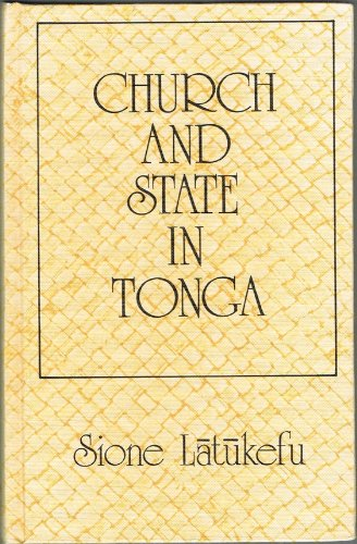 9780824803223: Church and State in Tonga: The Wesleyan Methodist Missionaries and Political Development, 1822-1875