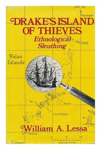 Drake's Island of Thieves: Ethnological Sleuthing: Lessa, William A.