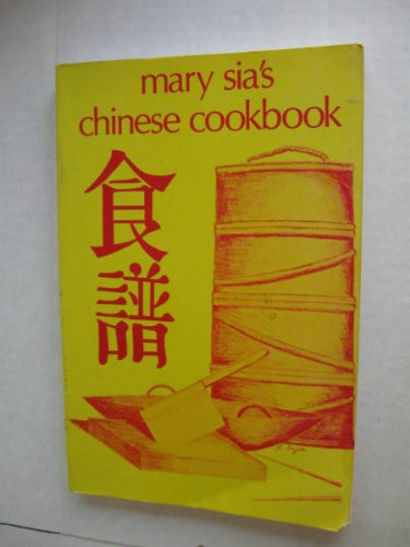 9780824804022: Mary Sia's Chinese Cookbook
