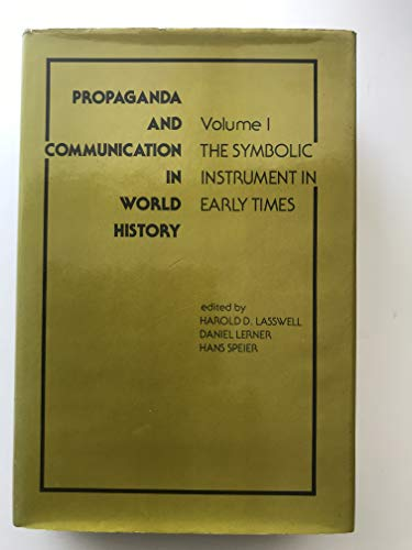 9780824804961: Propaganda and Communication in World History: The Symbolic Instrument in Early Times (Propaganda & Communication in World History)