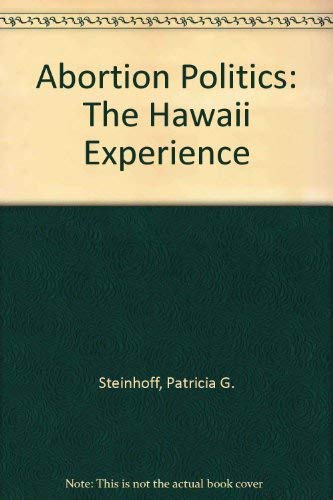 9780824804985: Abortion Politics: The Hawaii Experience