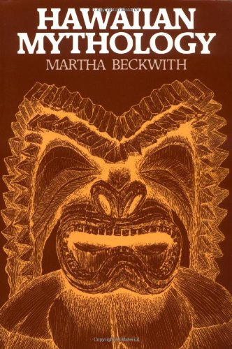 Hawaiian Mythology: Martha Beckwith; with