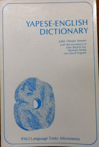 Yapese-English Dictionary (Pali Language Texts. Micronesia): Jensen, John Thayer
