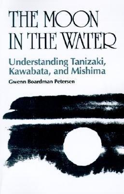 9780824805203: Moon in the Water: Understanding Tanizaki, Kawabata and Mishima