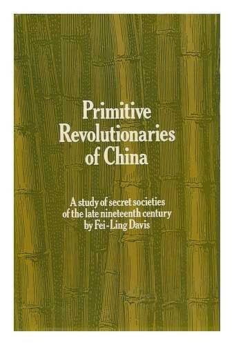 9780824805227: Primitive Revolutionaries of China: A Study of Secret Societies in the Late Nineteenth Century