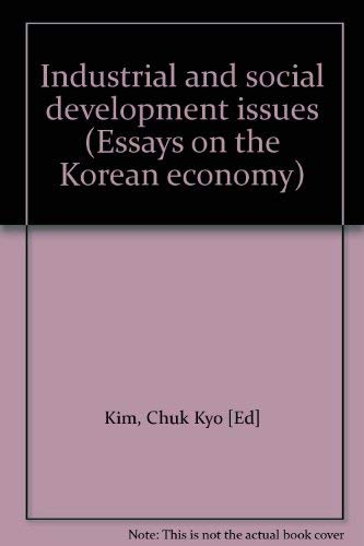 9780824805470: Industrial and social development issues (Essays on the Korean economy)