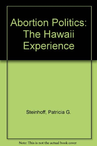 9780824805500: Abortion Politics: The Hawaii Experience