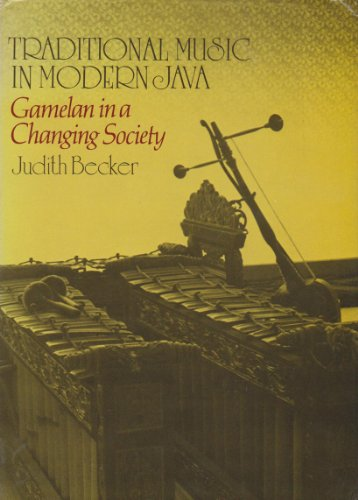 9780824805630: Traditional Music in Modern Java: Gamelan in a Changing Society