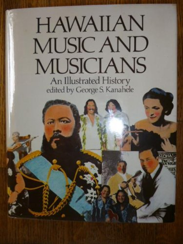 Hawaiian Music and Musicians An Illustrsted History,