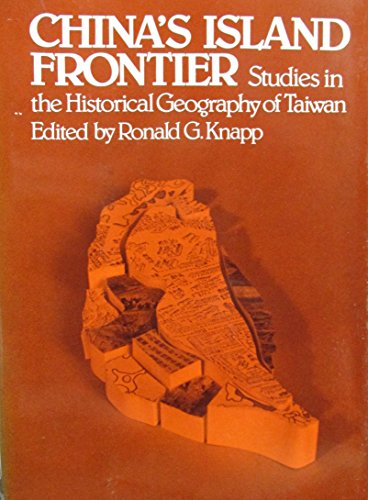 9780824807054: China's Island Frontier: Studies in the Historical Geography of Taiwan