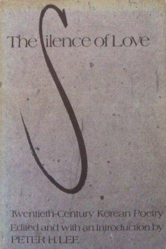 9780824807115: Silence of Love: Twentieth Century Korean Poetry (English and Korean Edition)