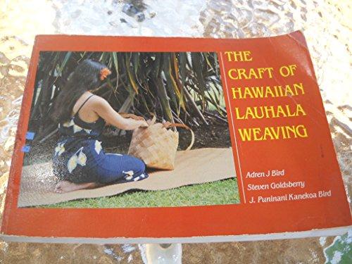 The Craft of Hawaiian Lauhala Weaving (Kolowalu Books): Bird, Adren J., Goldsberry, Steven, Bird, J...