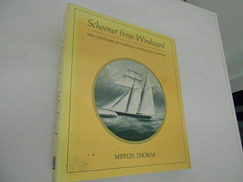 Schooner from Windward: Two Centuries of Hawaiian Interisland Shipping (signed): THOMAS, MIFFLIN