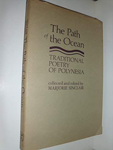 The Path of the Ocean: Traditional Poetry of Polynesia: Univ of Hawaii Pr