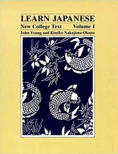 Learn Japanese: New College Text (Learn Japanese) volume 1: Young, John; Nakajima-Okano, Kimiko