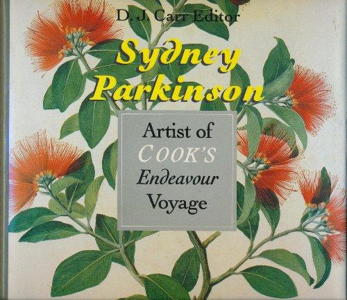 Sydney Parkinson. Artist of Cook's Endeavour Voyage: Carr, D. J.