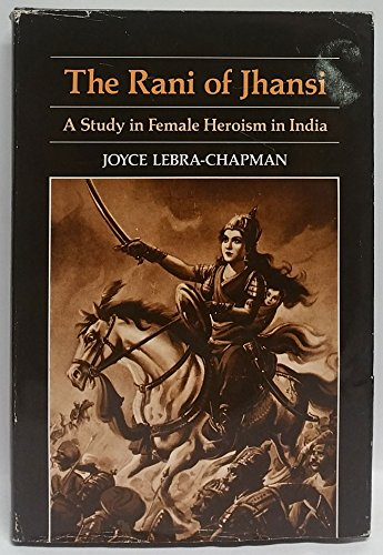 9780824809843: The Rani of Jhansi: A Study in Female Heroism in India