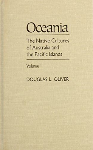 Oceania: The Native Cultures of Australia and the Pacific Islands: Oliver, Douglas L