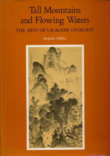 9780824810399: Tall Mountains and Flowing Waters: The Arts of Uragami Gyokudo