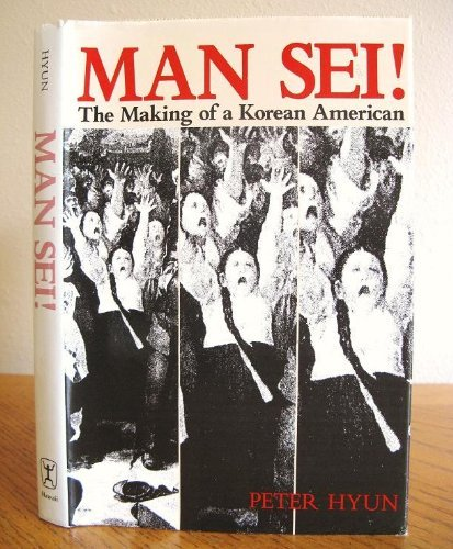 9780824810412: Man Sei: The Making of a Korean American