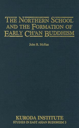 9780824810566: The Northern School and the Formation of Early Ch'an Buddhism (Kuroda Studies in East Asian Buddhism)