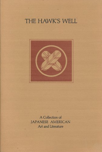9780824811068: The Hawk's Well: A Collection of Japanese American Art and Literature