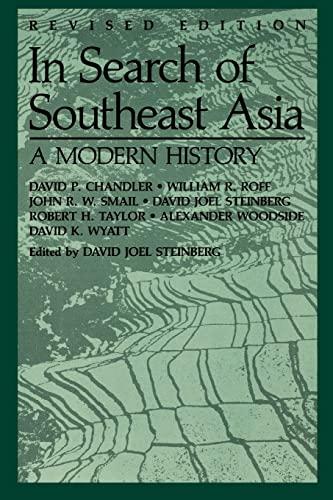In Search of Southeast Asia: A Modern: David Joel Steinberg