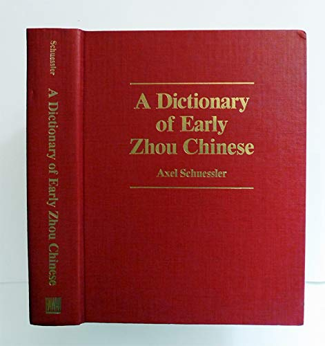 A Dictionary of Early Zhou Chinese: Schuessler, Axel