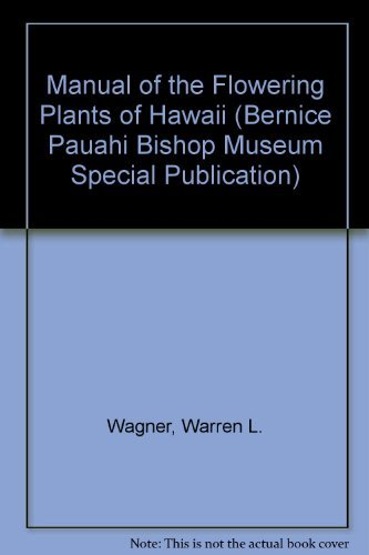Manual of the Flowering Plants of Hawai'I (Hawaii), Volume 1 (I): Wagner, Warren Lambert; ...
