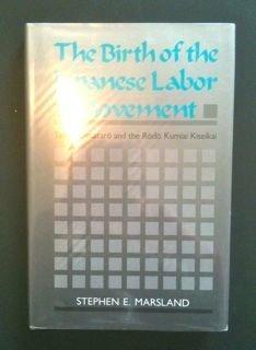9780824811679: The Birth of the Japanese Labor Movement: Takano Fusataro and the Rodo Kumiai Kiseikai