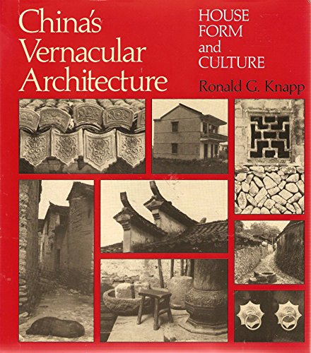 China's Vernacular Architecture: House Form and Culture: Knapp , Ronald G.