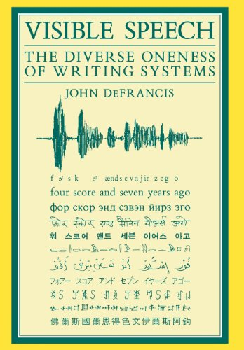 9780824812072: Visible Speech: The Diverse Oneness of Writing Systems