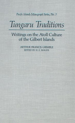 9780824812171: Tungaru Traditions: Writings on the Atoll Culture of the Gilbert Islands (Pacific Islands Monograph Series)