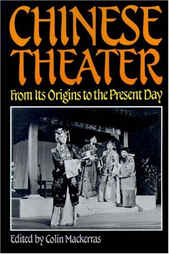9780824812201: Chinese Theater: From Its Origins to the Present Day