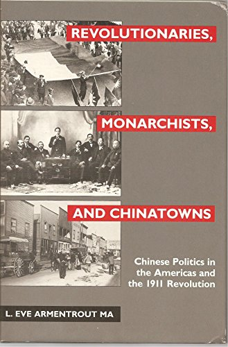 9780824812393: Revolutionaries, Monarchists and Chinatowns: Chinese Politics in the Americas and the 1911 Revolution