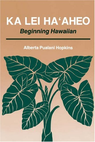 9780824812591: Ka Lei Ha'Aheo: Beginning Hawaiian